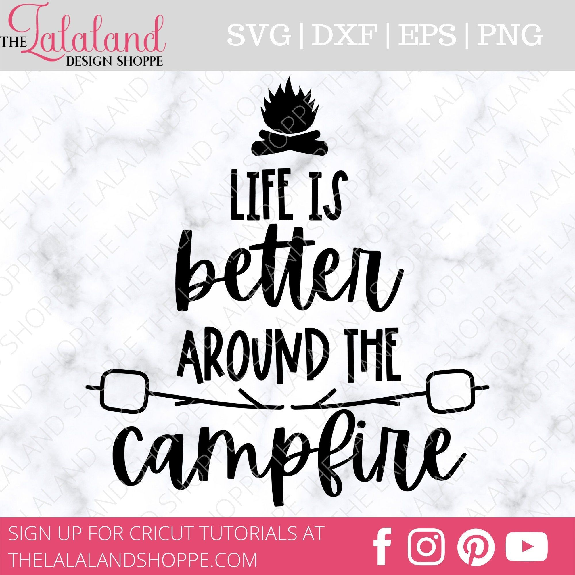 Life is better around the campfire Svg Campfire Svg