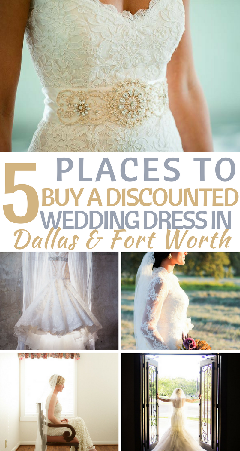 Top 5 Places to Buy a Discounted Wedding Dress in Dallas/Fort ...