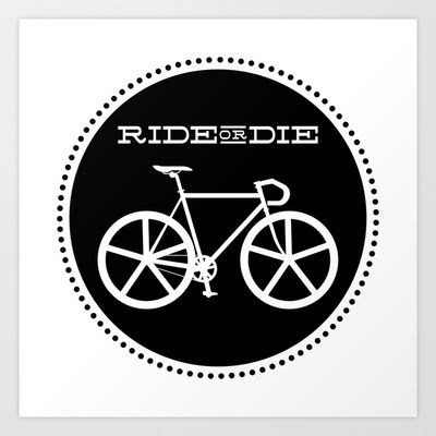 Bicycle: Ride or Die Art Print by Hernable - $16.00