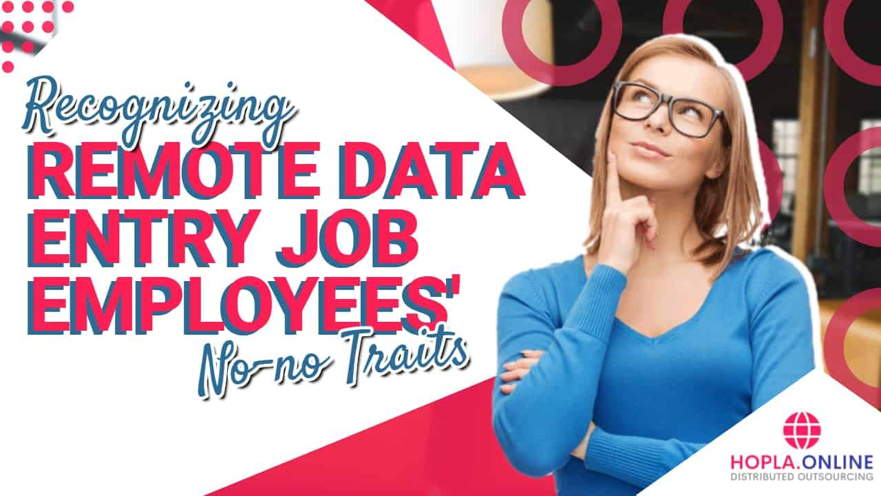 Remote Data Entry Job Employees' NONO Traits