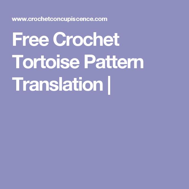 Free Crochet Tortoise Pattern Translation Free Crochet Tortoise