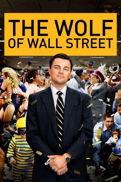 Best 250 Movies To Watch Wolf Of Wall Street Street Film Wall Street