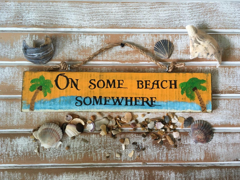 Beach Signs, Beach Decor, Some Beach Somewhere Lyrics, Blake Shelton  Lyrics, Margaritaville, Beach, Wood Beach Signs, Beach House Decor