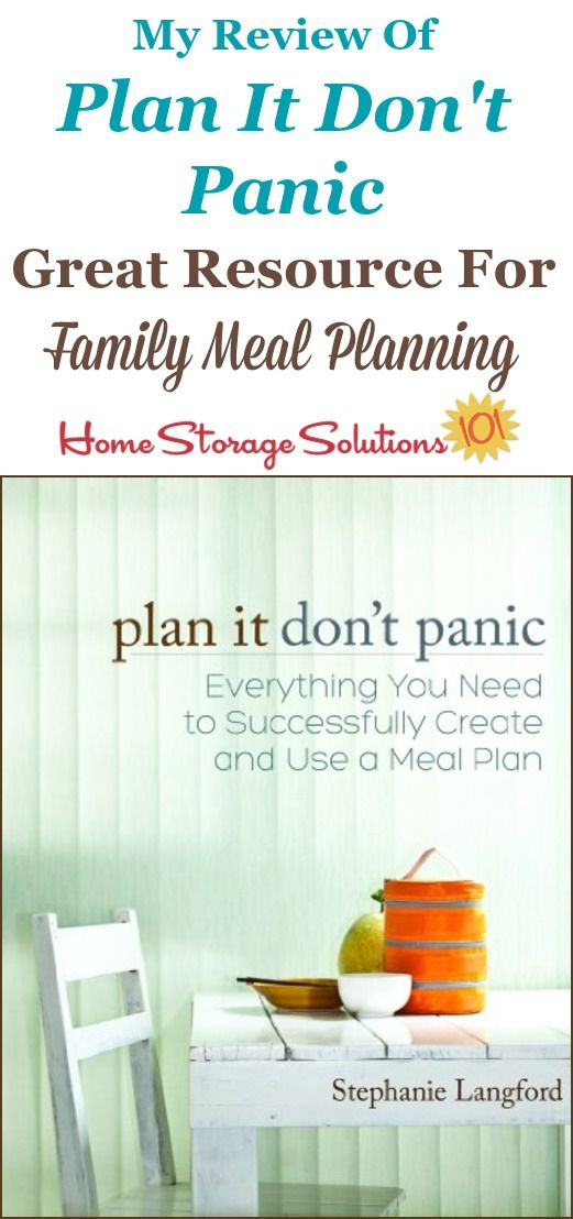 Plan It, Dont Panic: Everything You Need to Successfully Create and Use a Meal Plan