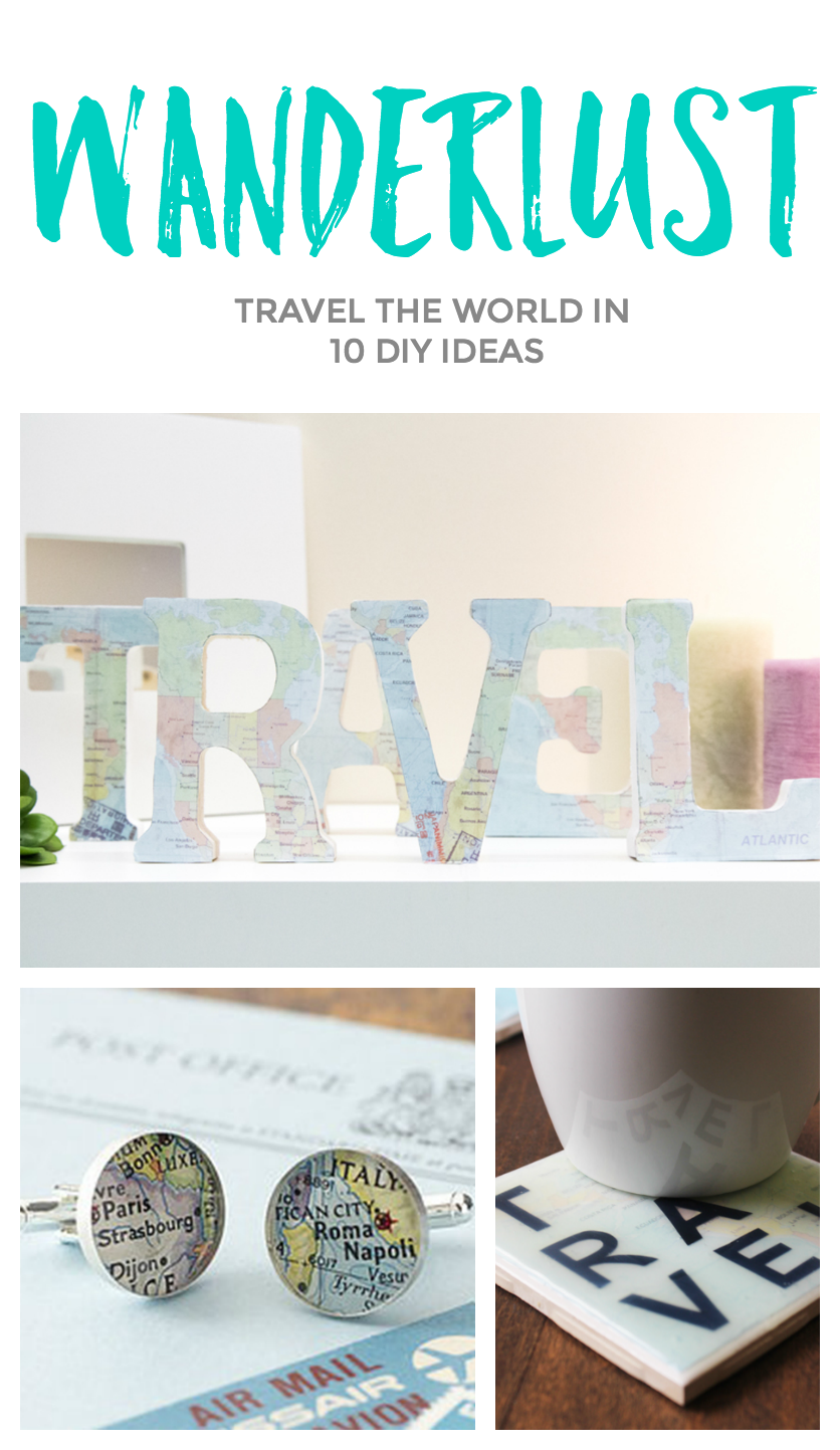Wanderlust? Travel the world in 10 DIY Ideas. | Arts/Crafts ...