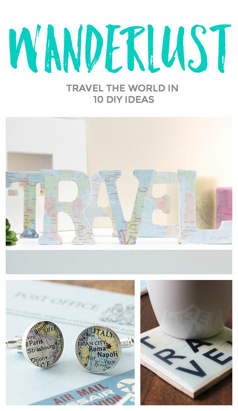 Wanderlust? Travel the world in 10 DIY Ideas. | Arts/Crafts ...