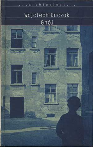 Gnój, Wojciech Kuczok, WAB, 2003, http://www.antykwariat.nepo.pl/gnoj-wojciech-kuczok-p-914.html
