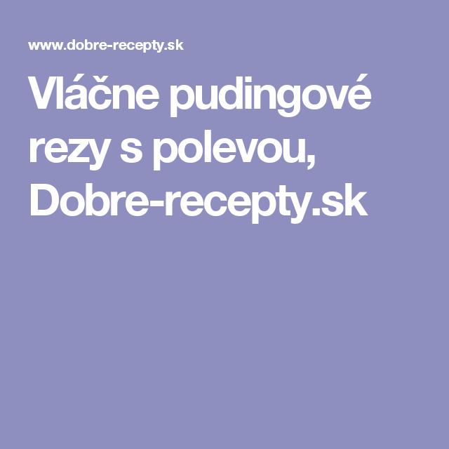 Vláčne pudingové rezy s polevou, Dobre-recepty.sk