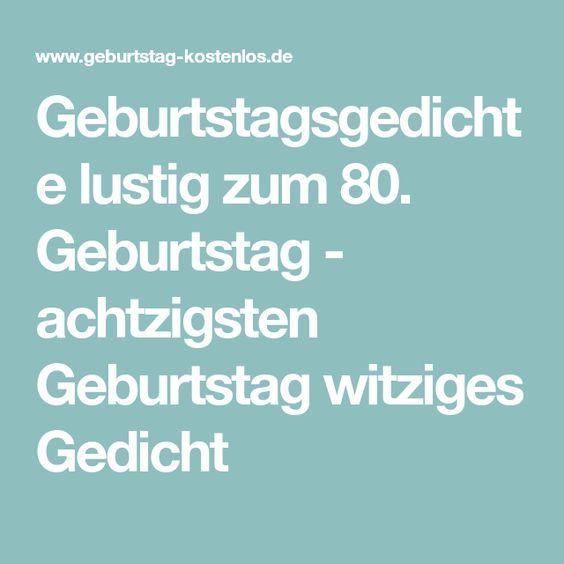 Geburtstagsgedichte Lustig Zum 80 Geburtstag Achtzigsten Geburtstag Witziges Gedicht Geburtstagsgedicht Witzige Gedichte Lustige Gedichte Zum Geburtstag