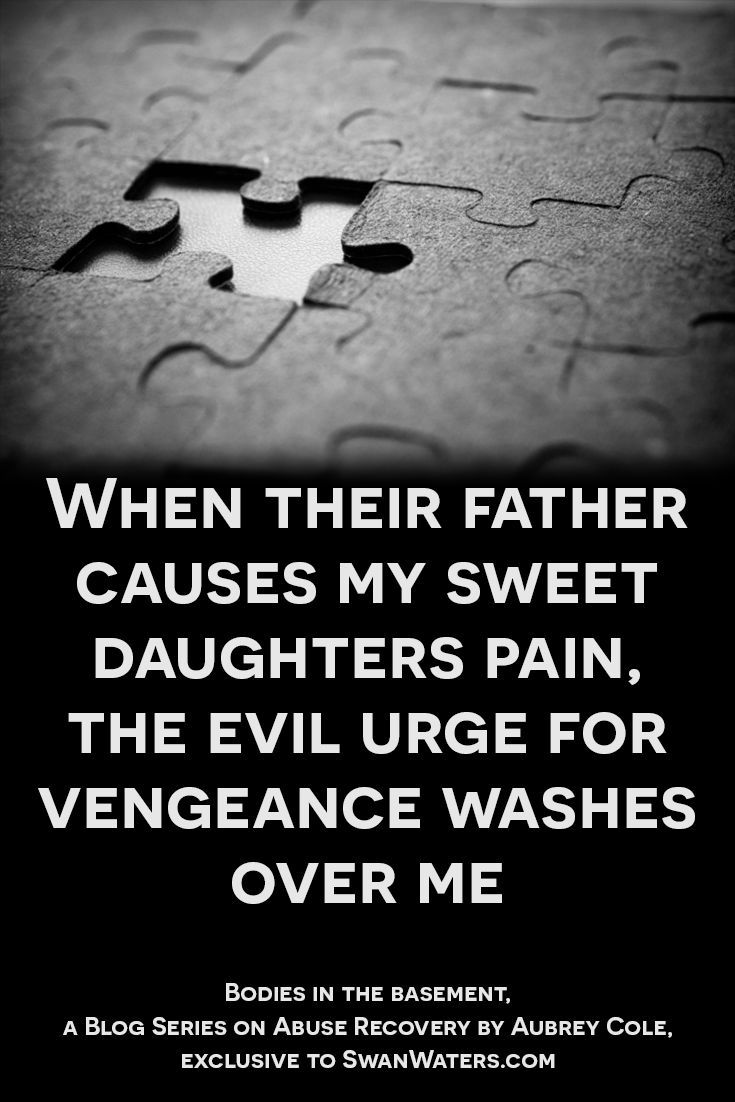 I am not a mean, angry, vengeful person and I experience great feelings of guilt afterward. In fact, I really only have those feelings about my children being hurt by their father, maybe because I fooled myself into thinking the pain would stop once he was gone.