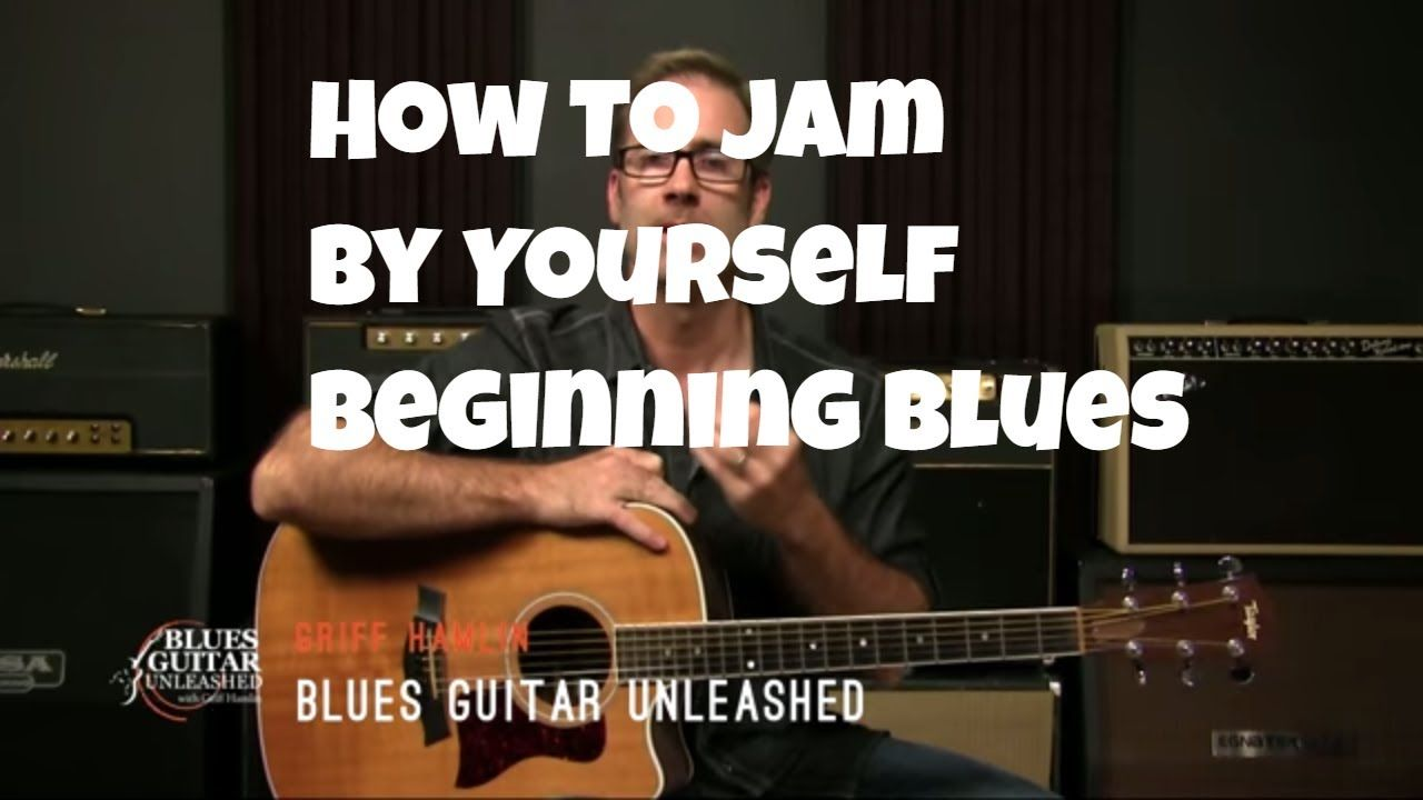 Acoustic Blues Guitar How To Jam Alone As A Beginner Youtube Guitar Lessons Guitar Lessons Songs Blues Guitar Lessons