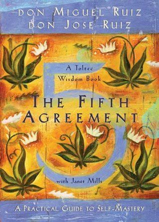 The Fifth Agreement - loved it!!!!!!!!!!! Books Worth Reading