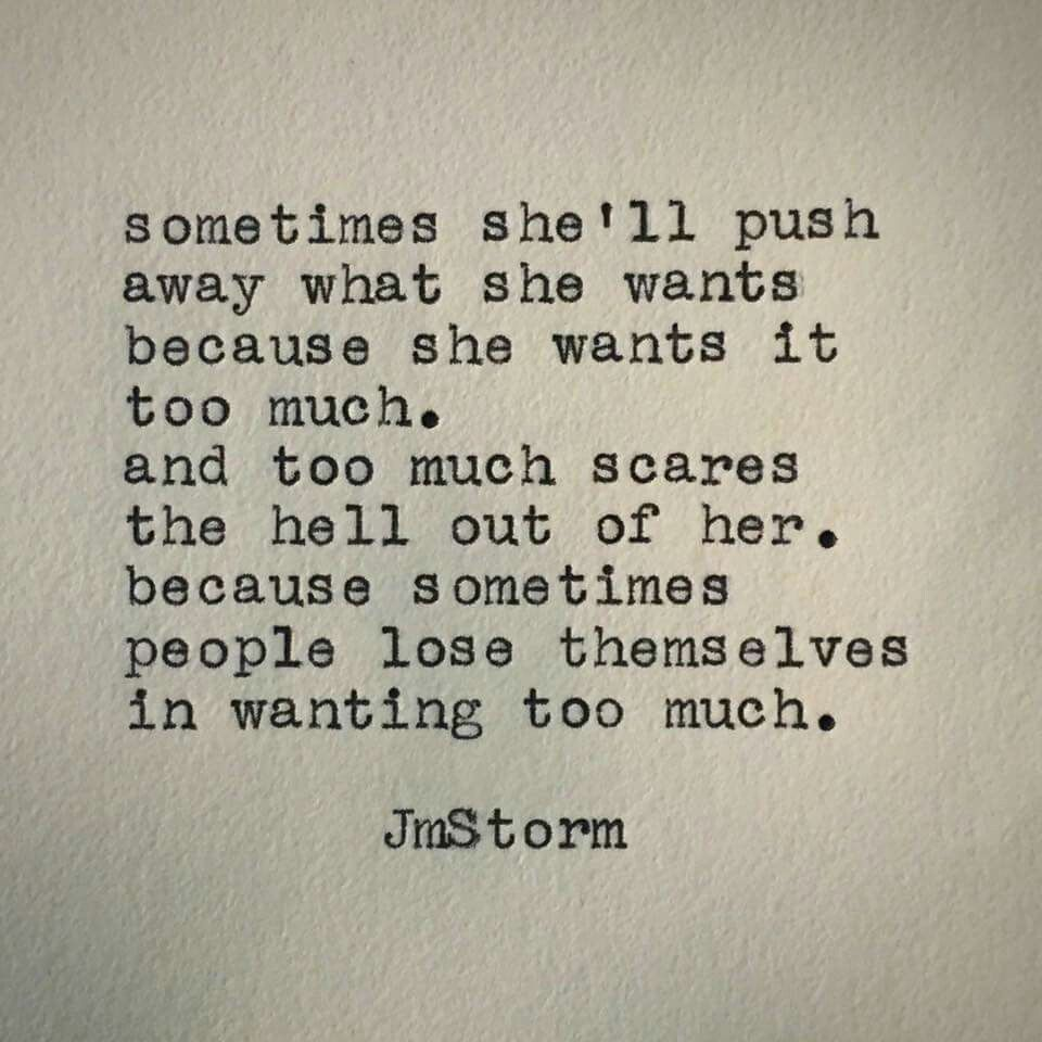 Wanting Too Much Jm Storm Quotes Storm Quotes Inspirational Quotes About Strength