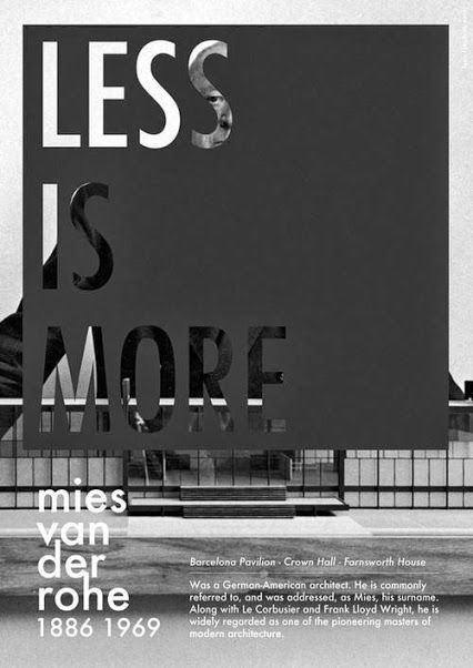 Less Is More. VanDerRohe Graphic design inspiration