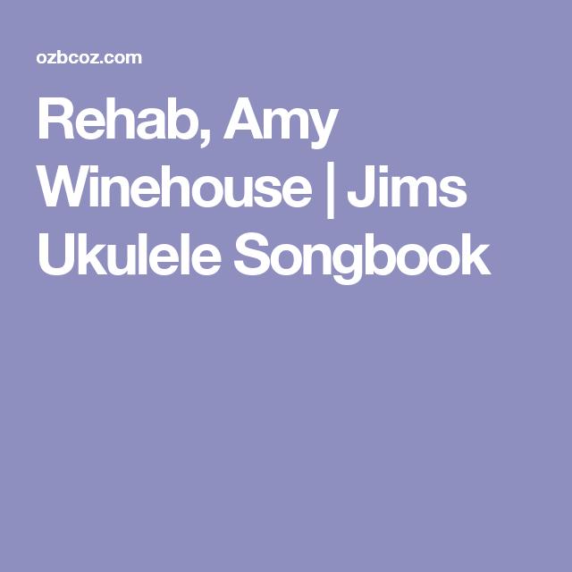Rehab Amy Winehouse Jims Ukulele Songbook Ukulele Songs