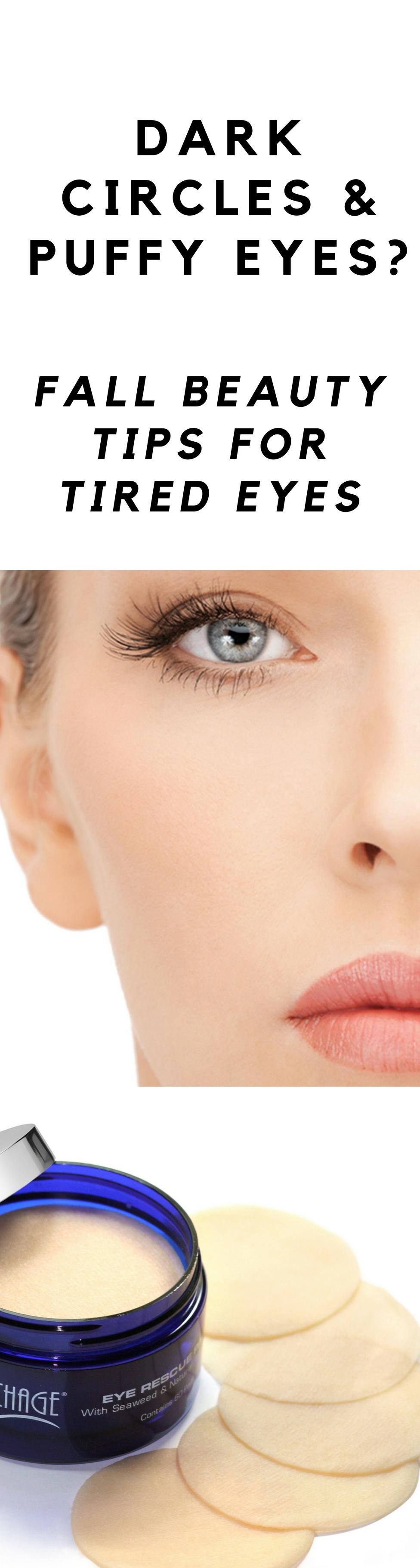 Dark Under Eye Circles and Puffy Eyes? Fall Beauty Tips