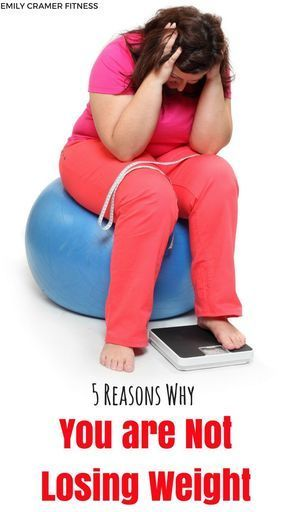 5 Reasons You Are Not Losing Weight | Click the pin to learn why your weight loss strategy isn't wor...