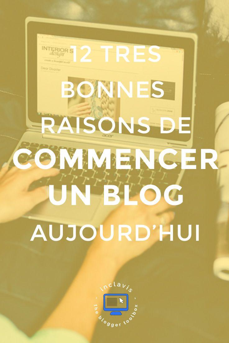 cliquez ici pour d u00e9couvrir les 12 raisons qui vont vous donner envie de commencer un blog tout