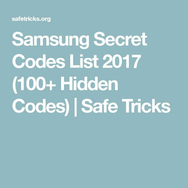 Samsung Secret Codes List 2017 (100+ Hidden Codes) | Safe Tricks