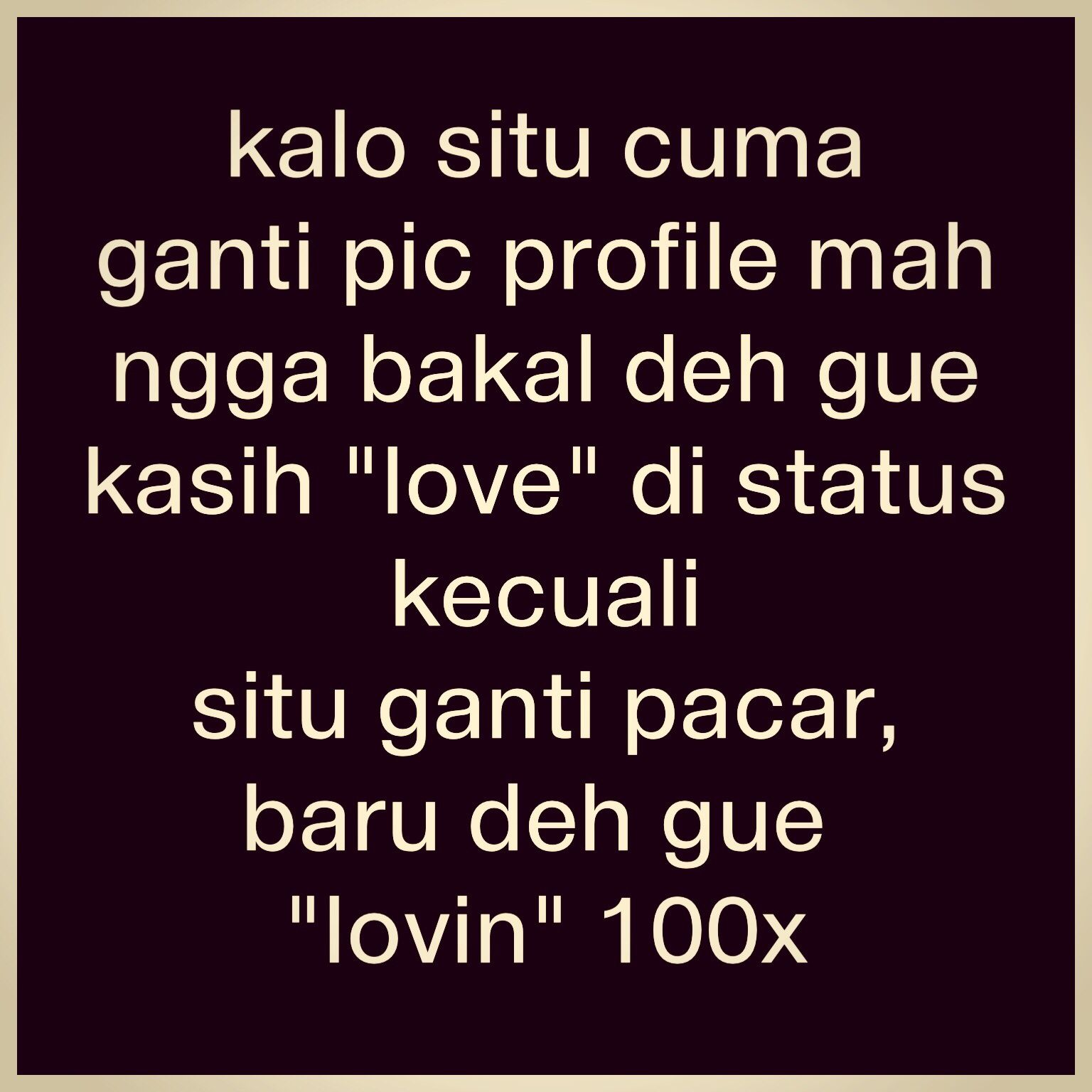Yaelaahhh Haha Galau Quotes On Path Pinterest The Words