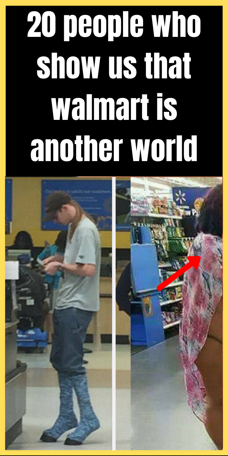 20 People Who Show Us That Walmart Is Another World With Images