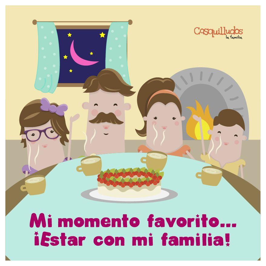 Frase, mi momento favorito es estar con mi familia.  @Cosquilludos