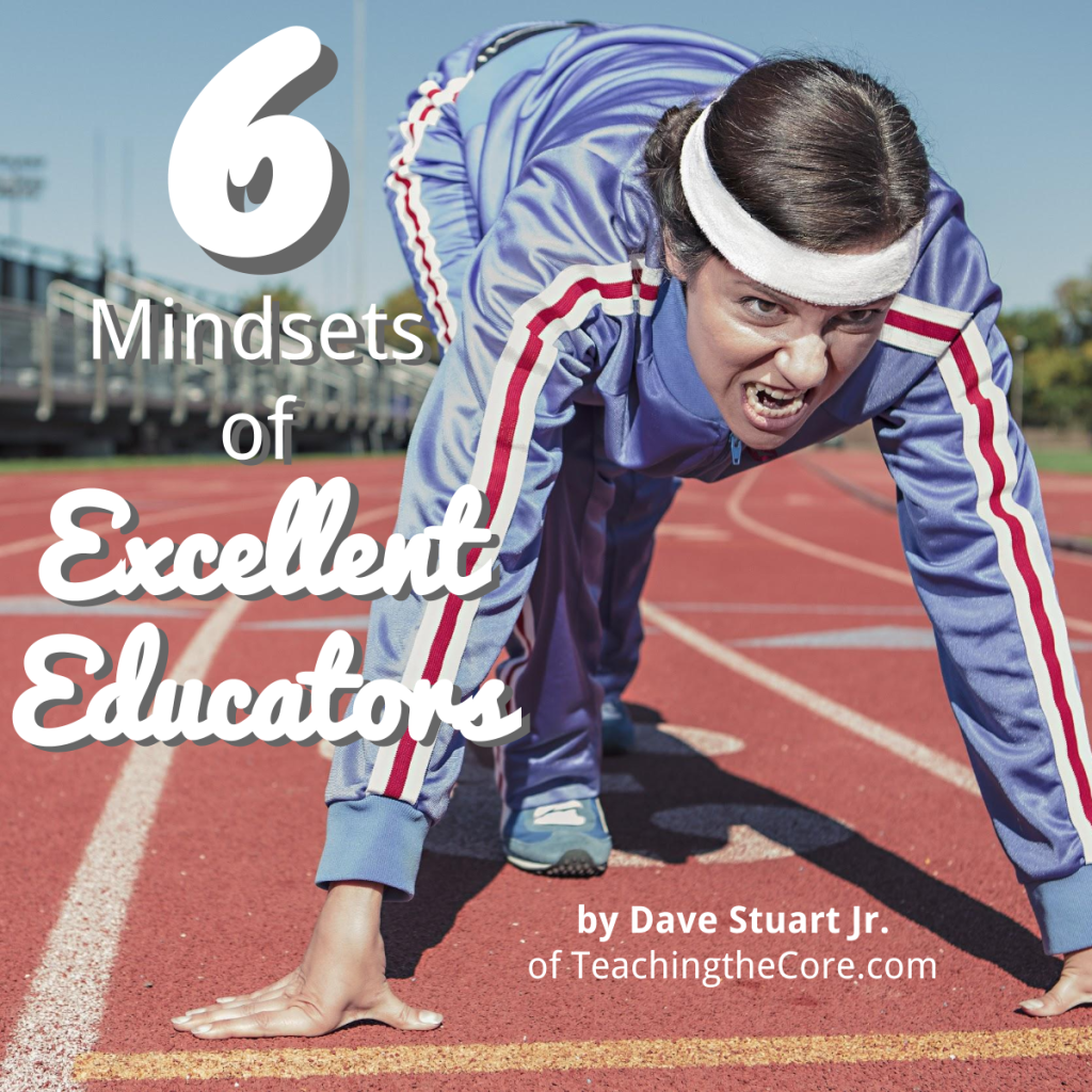6 Mindsets of Excellent Educators - Teaching the Core