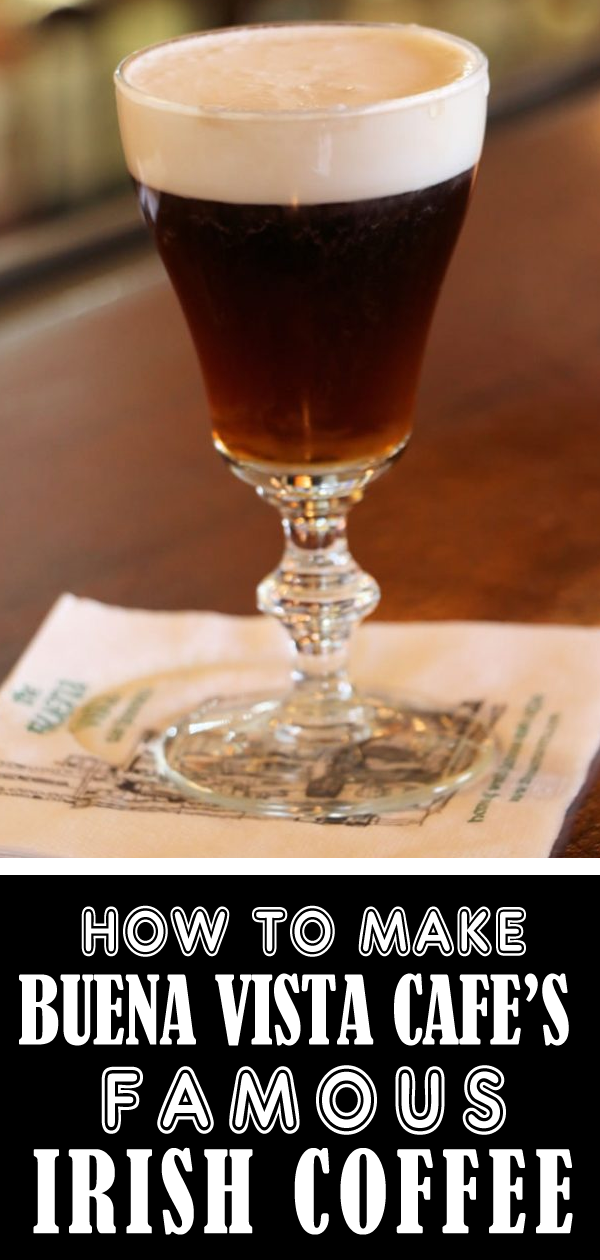 San Francisco: Get The Recipe For The Buena Vista Cafe's ...