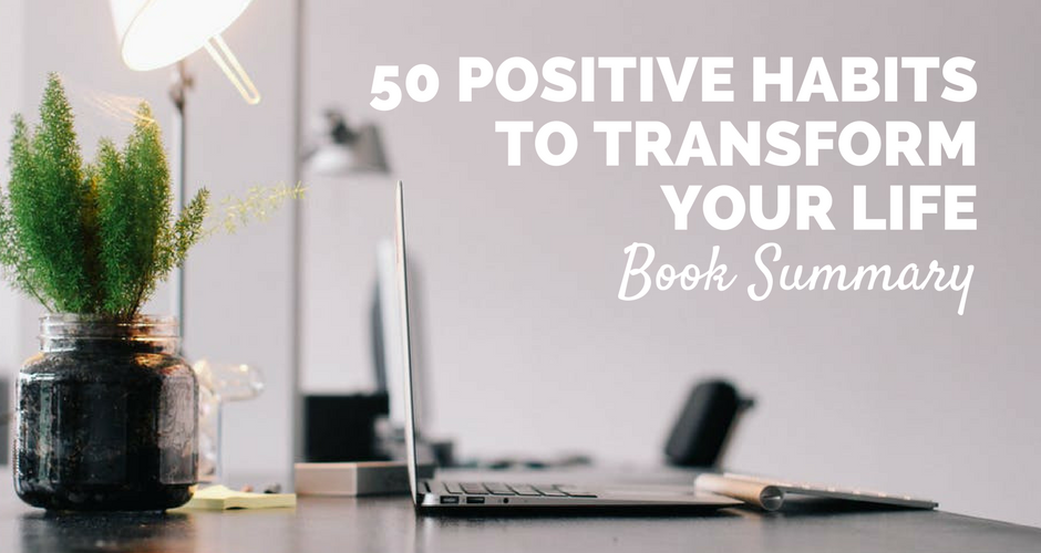 50 positive habits to transform you life