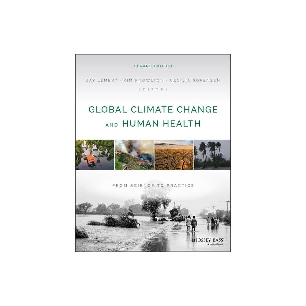 480+Global Climate Change and Human Health   2nd Edition by Jay Lemery & Kim Knowlton & Cecilia Sorensen Paperback