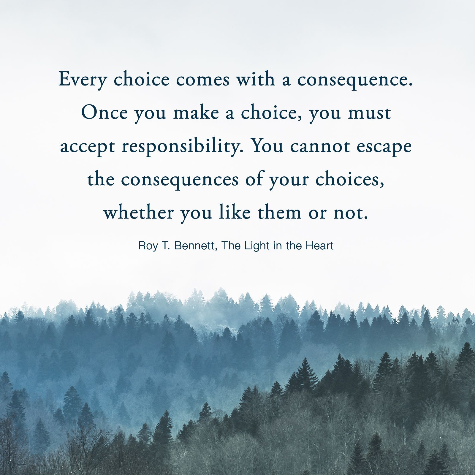 Every Choice Comes With A Consequence Choices Quotes Consequences Quotes Life Choices Quotes