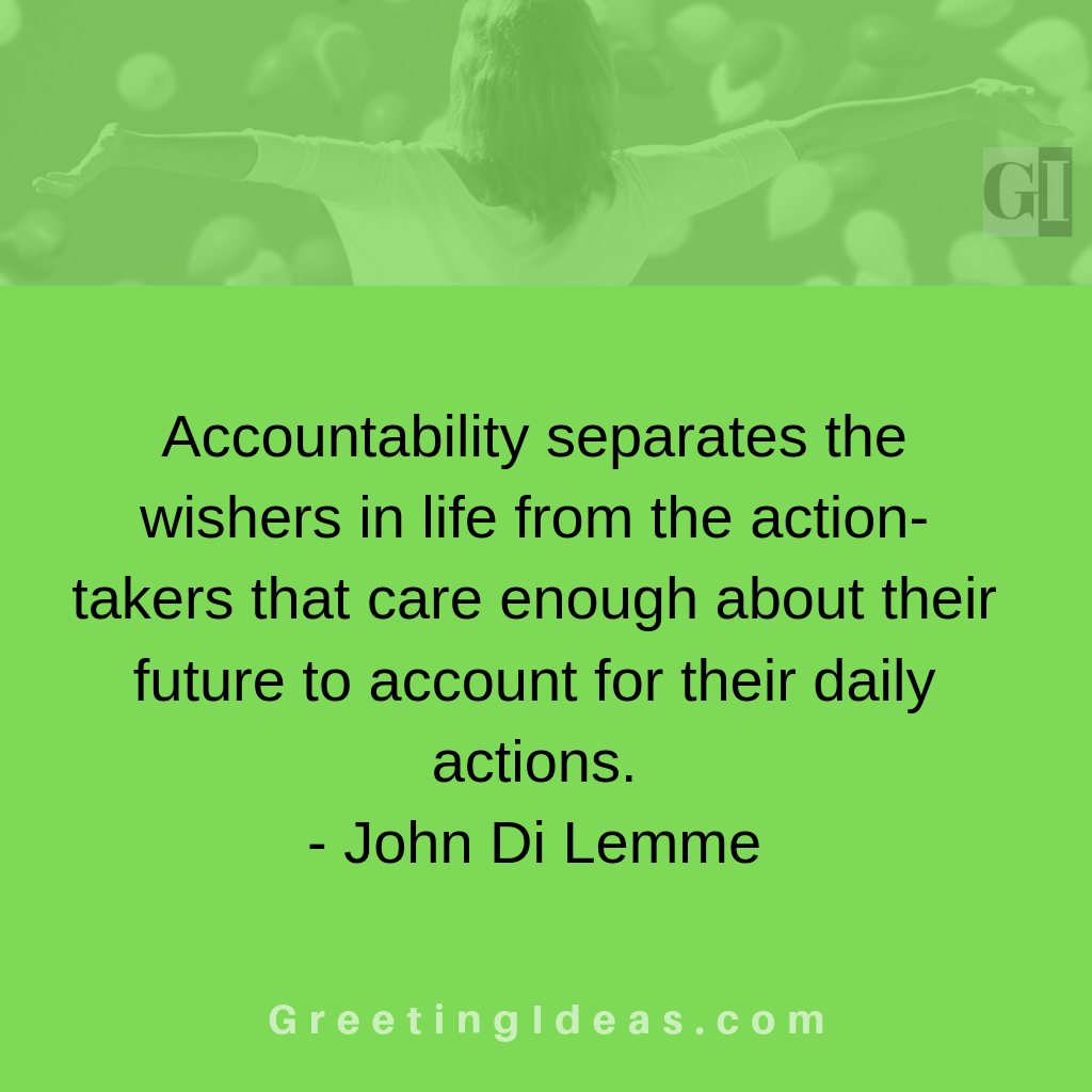 Inspirational Quotes On Accountability For Self Responsibility Workplace Leadership Accountability Quotes Inspirational Quotes Badass Quotes