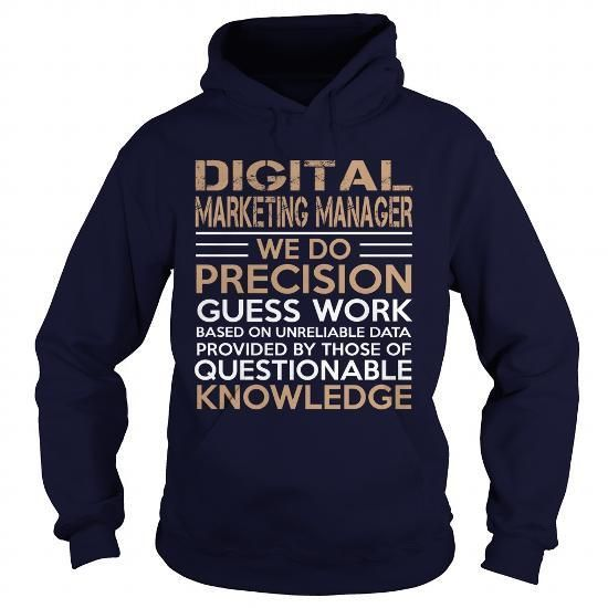 DIGITAL MARKETING MANAGER - WE DO PRECISION T Shirts, Hoodies Sweatshirts. Check price ==► https://www.sunfrog.com/LifeStyle/DIGITAL-MARKETING-MANAGER--WE-DO-PRECISION-Navy-Blue-Hoodie.html?57074