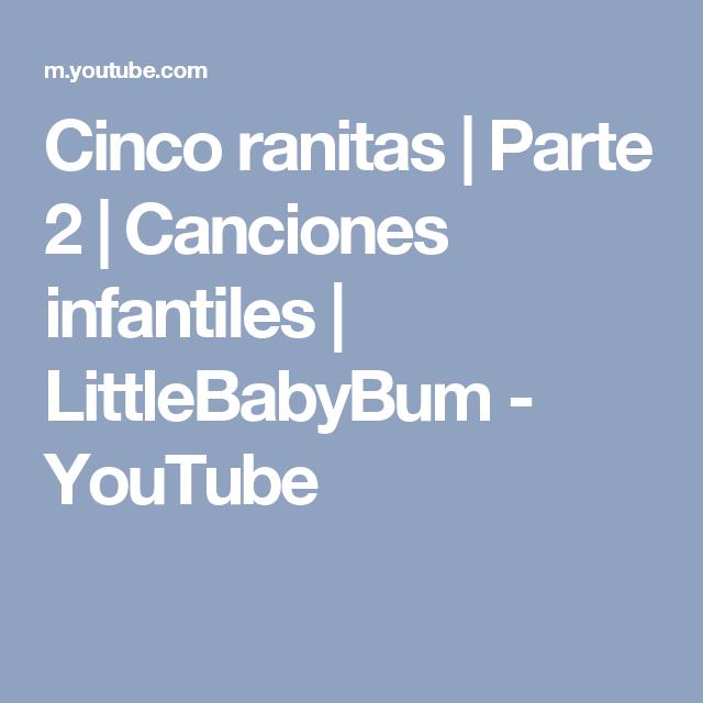Cinco Ranitas Parte 2 Canciones Infantiles Littlebabybum Youtube