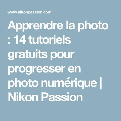 Apprendre la photo : 14 tutoriels gratuits pour progresser en photo numérique - #: #14 #apprendre #en #gratuits #la #Numérique #photo #pour #progresser #tutoriels