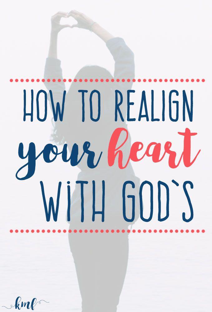 How to Realign Your Heart With God's | faith | Christian