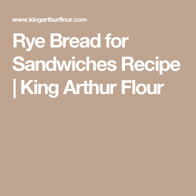 Rye Bread for Sandwiches Recipe | King Arthur Flour