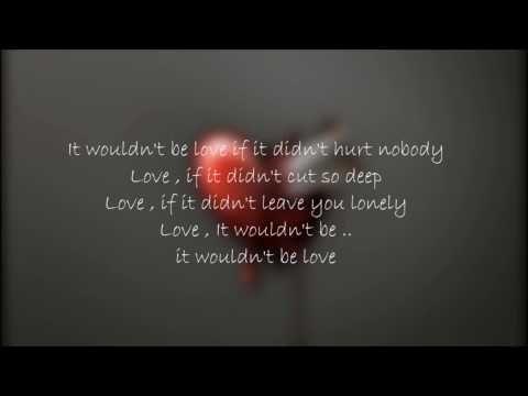 Youtube Ritual It Wouldn T Be Love Lyrics Love Songs