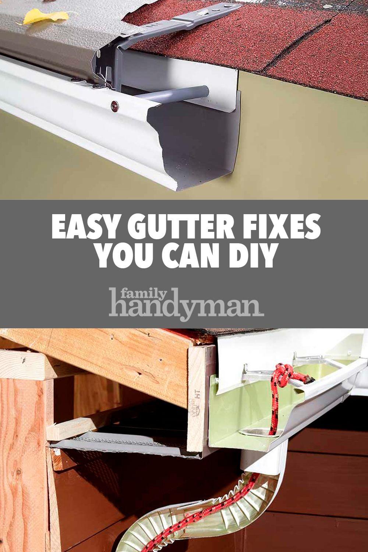 Easy Gutter Fixes You Can Diy Diy Gutters Gutters Diy Home Repair