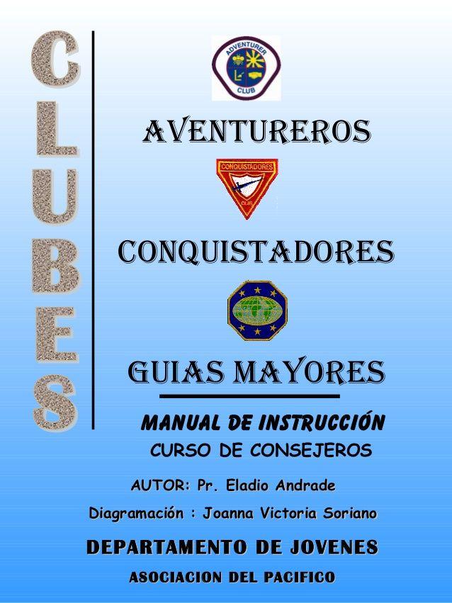 AVENTUREROS CONQUISTADORES GUIAS MAYORES MANUAL DE INSTRUCCIÓN CURSO ...