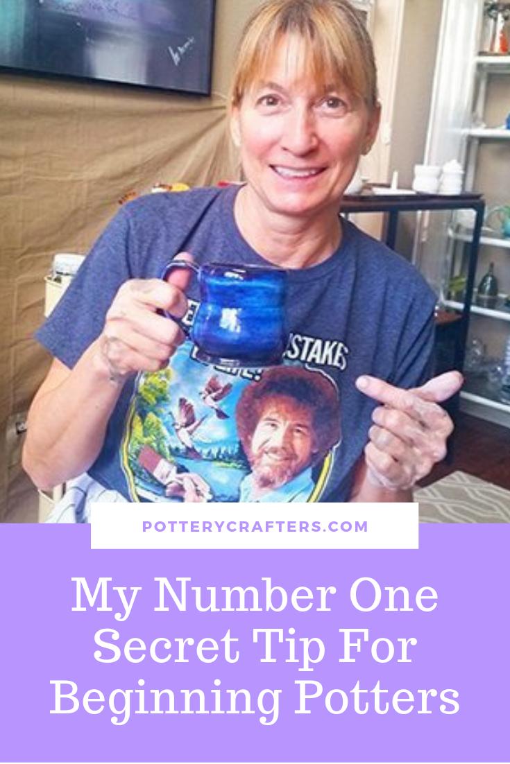 My Number One Secret Tip For Beginning Potters