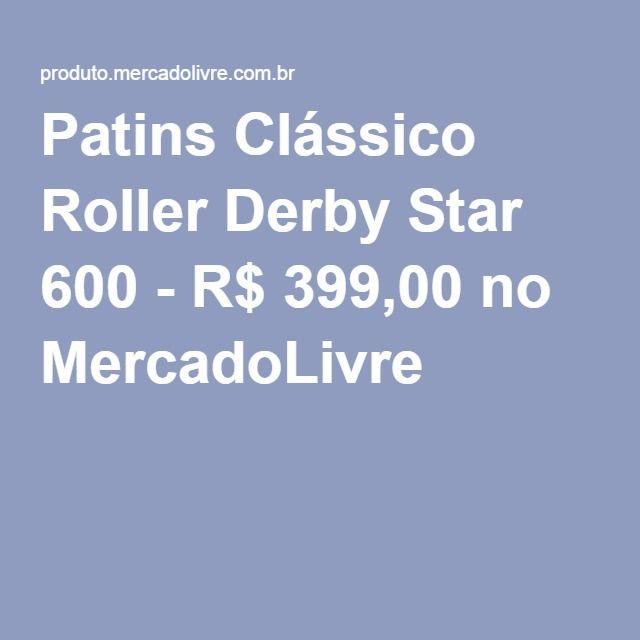 Patins Clássico Roller Derby Star 600 - R$ 399,00 no MercadoLivre