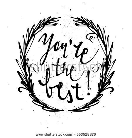 Inspirational quote. You are the best. Hand drawn calligraphy on white background. Vector illustration.