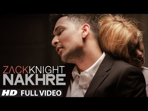 Exclusive: 'Nakhre' FULL VIDEO Song | Zack Knight | T-Series ...