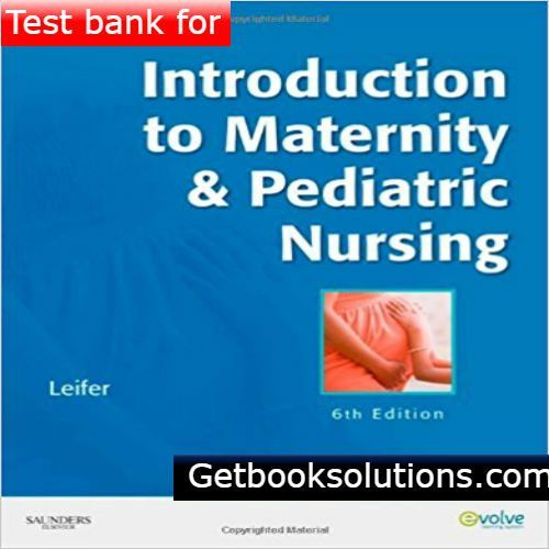 Test bank for introduction to maternity and pediatric nursing 6th test bank for introduction to maternity and pediatric nursing 6th edition by leifer fandeluxe Images