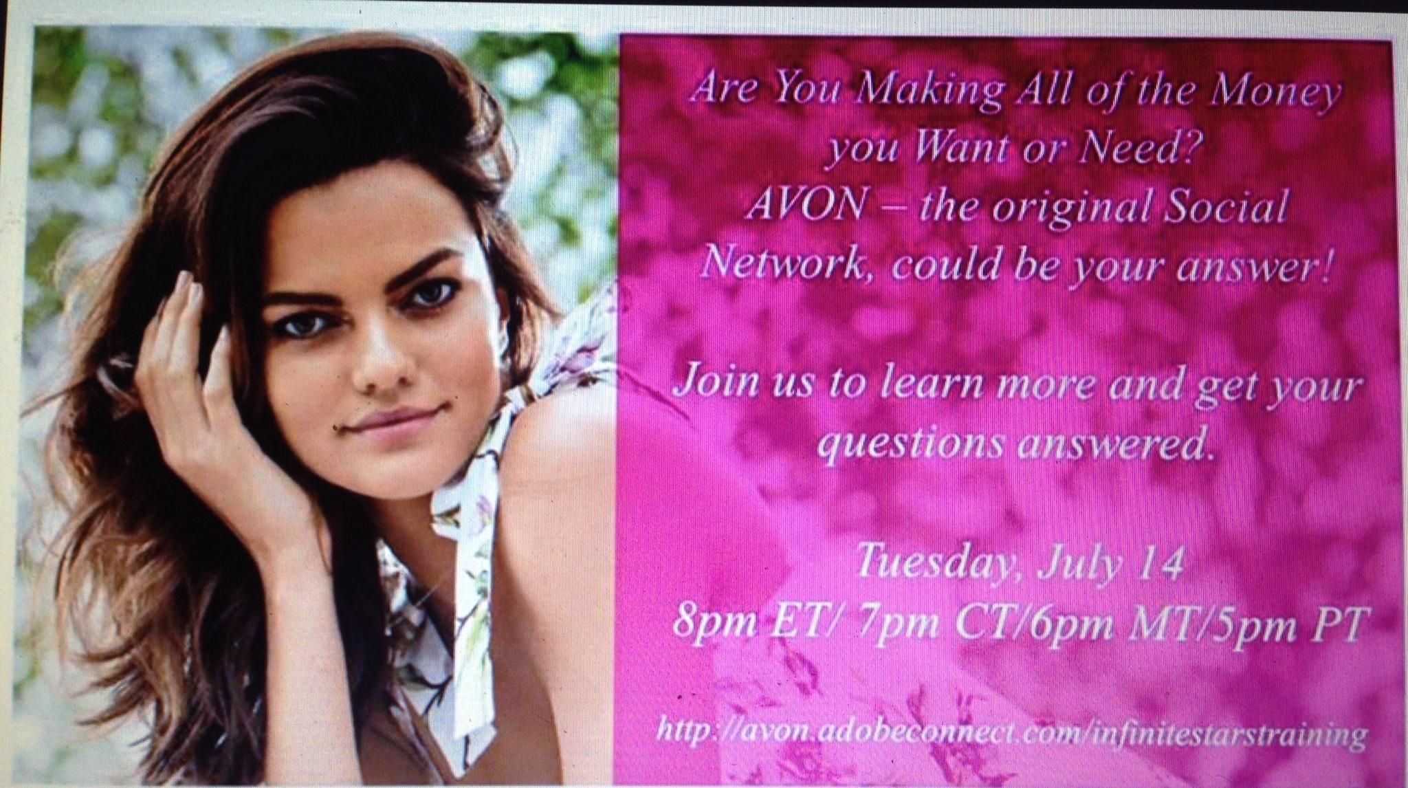 Have you ever thought about becoming an Avon Representative or even a personal shopper? Hop onto this webinar TONIGHT (7-14-15) at 5:00 p.m..  No obligation, only information, just click the link!  IT'S FREE! https://avon.adobeconnect.com/infinitestarstraining - Hear something you like? Email me afterwards at jfreemyers@gmail.com or to get started right away got to startavon.com and enter Reference Code: JFREEMYERS to get started now!