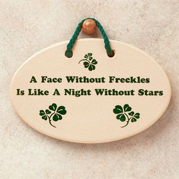 A face without freckles is like a night without stars.