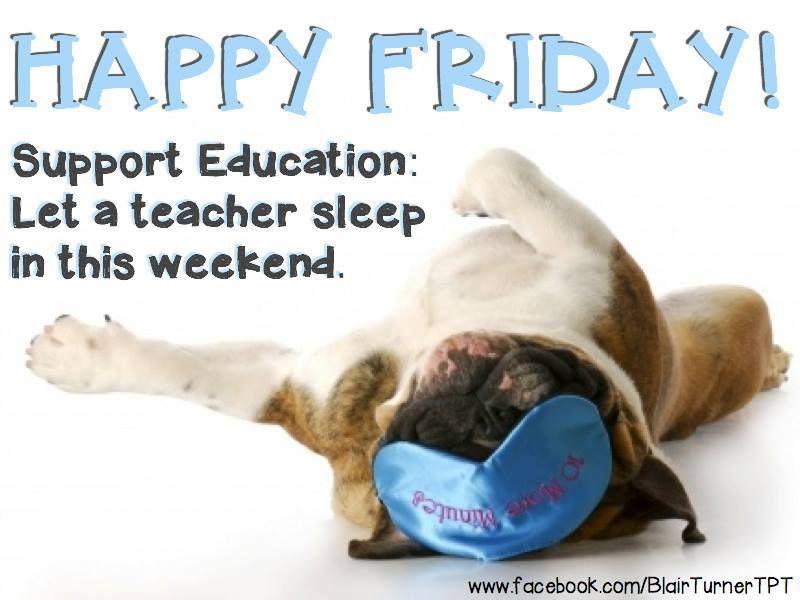 Happy Friday Teachers Teacher Humor Teacher Quotes Funny Teaching Humor