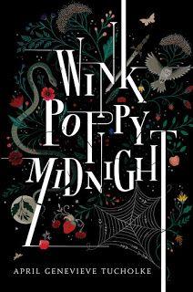Cazadora De Libros y Magia: Wink Poppy Midnight - April Genevieve Tucholke +18...