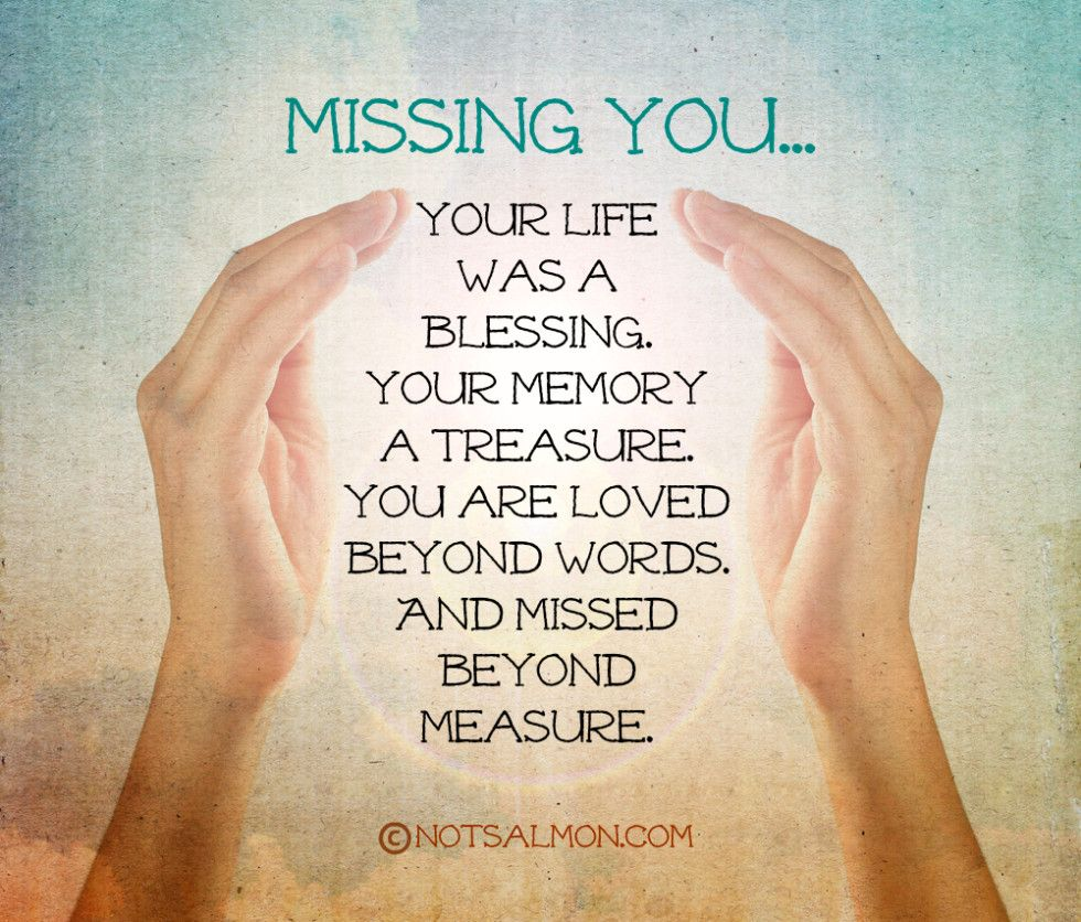 If you are missing someone take a moment to think about a happy memory and something you loved about them By Karen Salmansohn